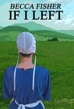 If I Left (Amish Romance)