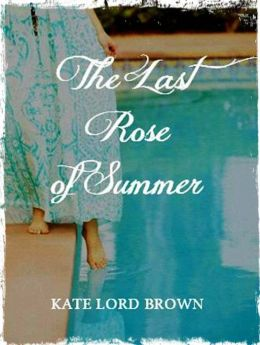 The Last Rose of Summer: a Short Story