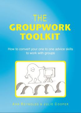 The Groupwork Toolkit: How to convert your one to one advice skills to work with groups