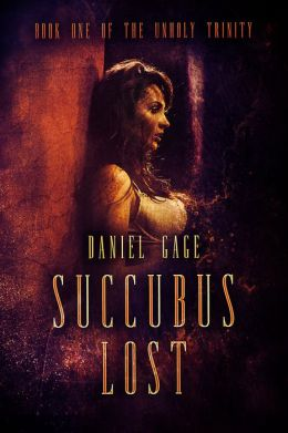 Succubus Lost: Book 1 of The Unholy Trinity