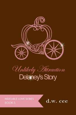 Unlikely Attraction: Delaney's Story