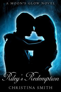 Riley's Redemption, A Moon's Glow Novel, # 3