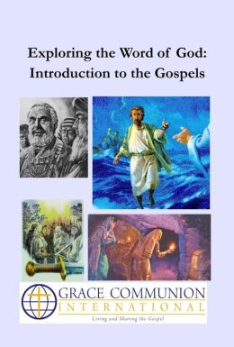 Exploring the Word of God: Introduction to the Gospels