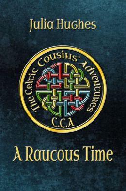 A Raucous Time