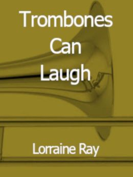 Trombones Can Laugh