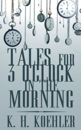 Tales for 3 O'Clock in the Morning