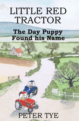 Little Red Tractor: The Day Puppy Found his Name