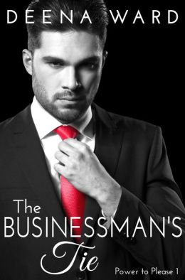 The Businessman's Tie (The Power to Please, Book 1)