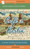 Book Cover Image. Title: Learn German With Stories:  Cafe In Berlin - 10 Short Stories For Beginners, Author: Andre Klein