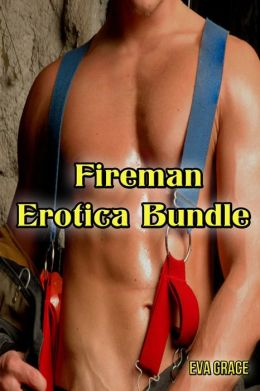 BBW Fireman Erotica Bundle (Three BBW Erotic Romances)