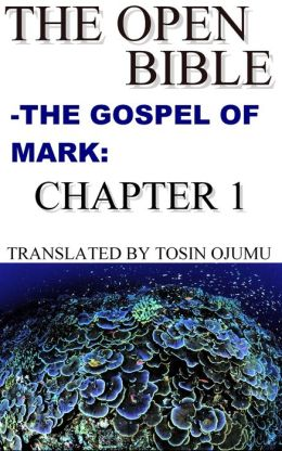 The Open Bible: The Gospel of Mark: Chapter 1