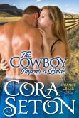 Book Cover Image. Title: The Cowboy Imports a Bride, Author: Cora Seton