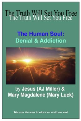 The Human Soul: Denial and Addiction Session 1