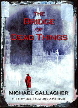 The Bridge of Dead Things (US Edition)
