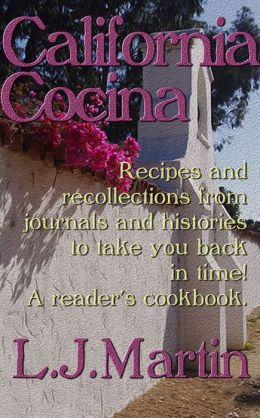 California Cocina: A Look At Old California Cooking