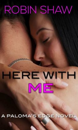 Here With Me (Paloma's Edge, Book 2)