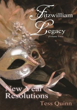 A Fitzwilliam Legacy (Volume II): New Year Resolutions