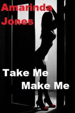Take Me Make Me