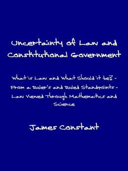 Uncertainty of Law and Constitutional Government