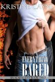 Book Cover Image. Title: Everything Bared (Six-Alarm Sexy, Book Two), Author: Kristine Cayne