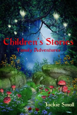Children's Stories: Family Adventures
