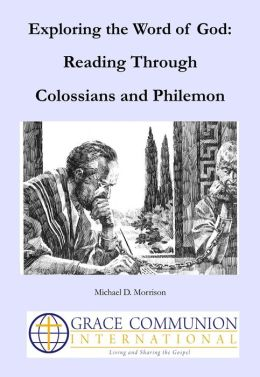 Exploring the Word of God: Reading Through Colossians and Philemon