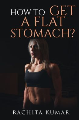 How To Get a Flat Stomach in Four Weeks
