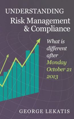 Understanding Risk Management and Compliance, What is different after Monday, October 21, 2013