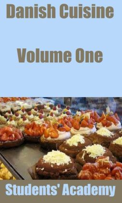 Danish Cuisine: Volume One