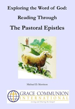 Exploring the Word of God: Reading Through the Pastoral Epistles