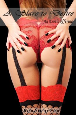 A Slave to Desire