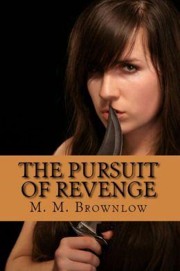 The Pursuit of Revenge