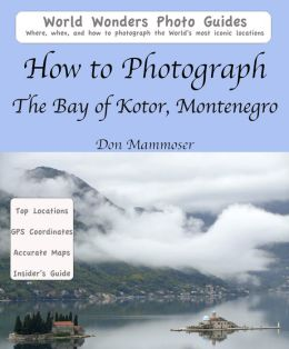 How to Photograph The Bay of Kotor, Montenegro