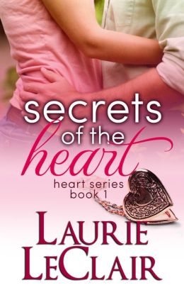 Secrets of the heart by laurie leclair