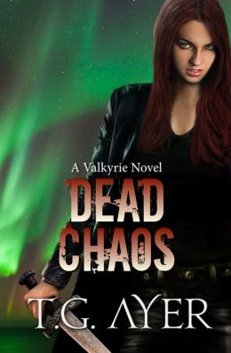 Dead Chaos (A Valkyrie Novel - Book 3)
