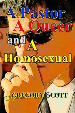 A Pastor, A Queer and A Homosexual (The Game of Life Series)
