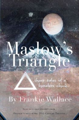 Maslow's Triangle: Short Tales of a Homeless Chick