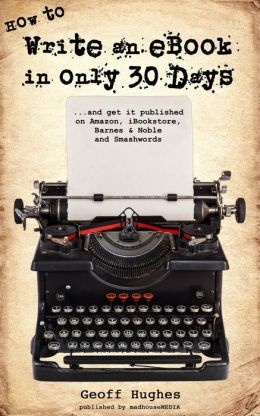 How To Write An Ebook In Only 30 days