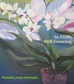 In Faith, Still Growing