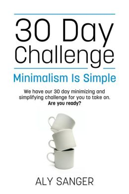 Minimalism Is Simple: 30 Day Challenge