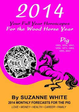 2014 Pig Your Full Year Horoscopes For The Wood Horse Year