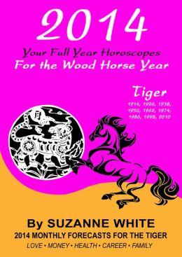2014 Tiger Your Full Year Horoscopes For The Wood Horse Year