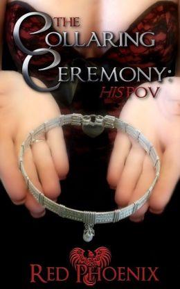 The Collaring Ceremony: His POV