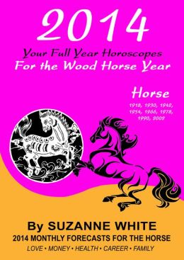 2014 Horse Your Full Year Horoscopes For The Wood Horse Year