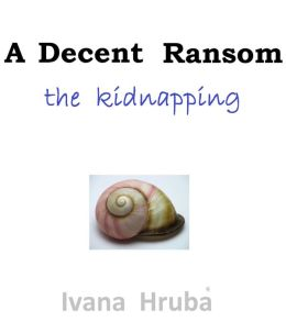 A Decent Ransom: the Kidnapping