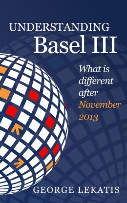 Understanding Basel III, What is Different After November 2013