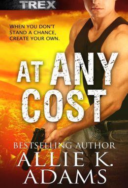 At Any Cost (TREX, #3)