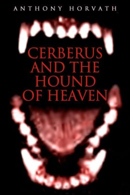 Cerberus and the Hound of Heaven