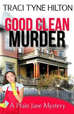 Good, Clean, Murder: A Plain Jane Mystery