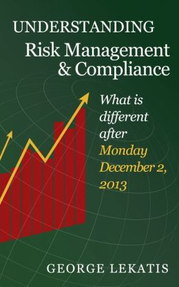 Understanding Risk Management and Compliance, What is different after Monday, December 2, 2013